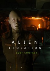 Alien: Isolation: - Lost Contact Steam